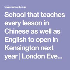 School that teaches every lesson in Chinese as well as English to open in Kensington next year | London Evening Standard