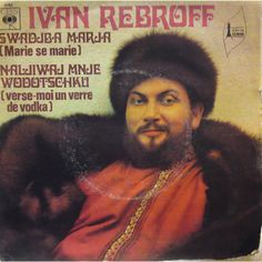 Ива́н Па́влович Ребро́в - Ivan Rebroff