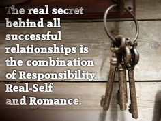 """The real secret behind all successful relationships is the combination of Responsibility, Real-Self and Romance."", Lidy Seysener, ""Love, Lies And The Games Couples Play"", ‪#‎Responsibility‬, ‪#‎RealSelf‬, ‪#‎Romance‬, ‪#‎Relationship‬"