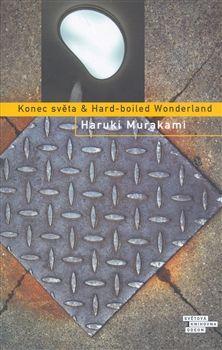 Obálka titulu Konec světa & Hard-boiled Wonderland Wonderland, Haruki Murakami, Hard Boiled, Science Fiction, Roman, Reading, Books, Sci Fi, Libros