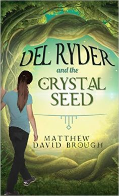 Kidz Read Too: Sale: Del Ryder and the Crystal Seed by Matthew David Brough CHILDREN'S BOOKS ages 8-14 http://amzn.to/1J3s0c4  #sale #99cents #kindleunlimited