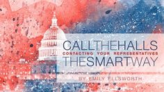 Call the Halls - The SMART WAY - I worked for Congress for six years in constituent services. Now, I'm using the tools I learned during my years of public service to teach others...