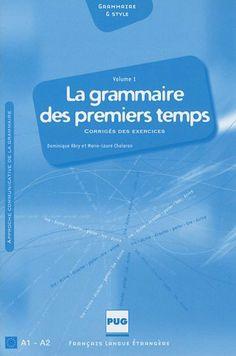 La grammaire des premiers temps / Dominique Abry, Marie Laure Chalaron