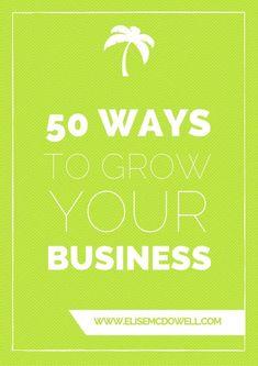 50 Ways to Grow Your Business << HouseOfBrazen