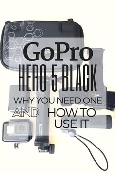 GoPro Hero 5 Black | Action Camera | Video | Photography | Adventure | User Guide | Gift Guide | GoPro