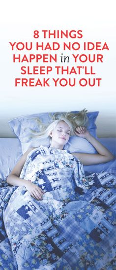 8 Things You Have No Idea Happen In Your Sleep That'll Freak You Out .ambassador