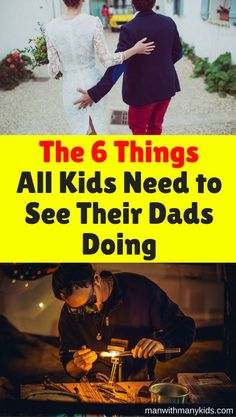 Things Kids Need To See Dad Doing | Parenting Tips & Advice | Tips for Dads | Raising Children