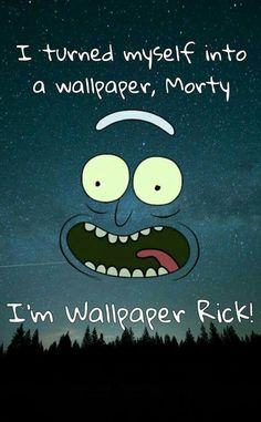 Ideas wallpaper iphone funny rick and morty - other things - Lenora Rick And Morty Quotes, Rick And Morty Poster, Rick And Morty Meme, Cute Wallpapers, Wallpaper Backgrounds, Iphone Backgrounds, Iphone Wallpapers, Ricky Y Morty, Rick And Morty Drawing