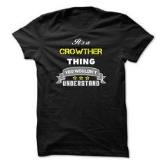 Its a CROWTHER thing. - #graduation gift #gift for girls. BUY TODAY AND SAVE   => https://www.sunfrog.com/Names/Its-a-CROWTHER-thing-DB6FC3.html?id=60505