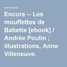Encore -- Les mouffettes de Babette [ebook] / Andrée Poulin ; illustrations, Anne Villeneuve.