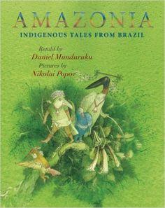 Amazonia: Daniel Munduruku, Nikolai Popov, Jane Springer: 9781554981854: Books - Amazon.ca