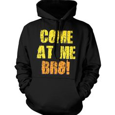 COME AT ME BRO Jersey Shore Funny Ronnie Situation Hoodie Sweatshirt... ❤ liked on Polyvore