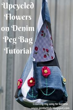 Create My Way to Success: Upcycled Flowers on Denim Peg Bag Tutorial - Diy Fabric Basket Easy Sewing Projects, Sewing Tutorials, Sewing Ideas, Bag Tutorials, Craft Tutorials, Pretty Pegs, Reuse Clothes, Denim Scraps, Clothespin Bag