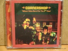 CORNERSHOP. WHEN I WAS BORN FOR THE 7 TH TIME. CD / EVERLASTING RECORDS - 1997. 15 TEMAS. LUJO.
