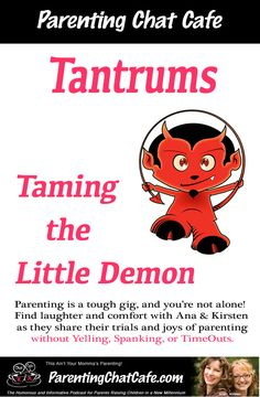 These girls are funny! PODCAST:  How to deal with Toddler Tantrums.