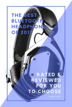 Best Bluetooth Heaphones of 2017 - Rated & Reviewed