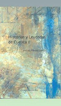 Historias y leyendas de Cuenca II