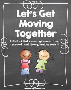 Let's Get Moving Together! FREEBIE Subjects: Physical Education, Character Education, Back to school  Grade Levels: 2nd, 3rd, 4th Resource Types: Activities Printables, Cooperative Learning