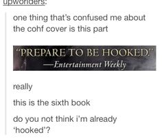 """Obviously anyone who even reads the first page of the first book is immediately """"hooked"""""""