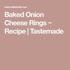 Baked Onion Cheese Rings ~ Recipe | Tastemade