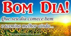 Bom Dia! Que seu dia comece bem e termine melhor ainda... #recadinhodahora #frases_de_bom_dia