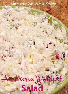 Ambrosia Waldorf Salad -  This has cranberries, grapes, pineapple, apple, mashmellows, etc.  Can't Stay Out of the Kitchen