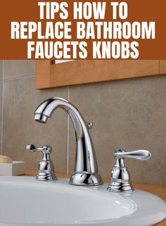 Do you want to replace your troublesome bathroom faucets knobs? The problems can be that the water keeps running even if the knobs are tight, there is water leaking in the knobs, or you just want anot Replace Bathroom Faucet, Bathroom Sink Faucets, Leaking Faucet, Tips, Bathroom Basin Taps, Counseling