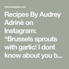 """Recipes By Audrey Adrinè on Instagram: """"Brussels sprouts with garlic!  I dont know about you but I always look for new and interesting ways to cook my green veggies to keep me…"""" Green Veggies, Brussels Sprouts, Garlic, Salads, Cooking, Recipes, Instagram, Kitchen, Brussels Sprout"""