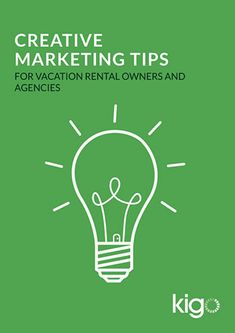 Creative Marketing Tips for Vacation Rental Owners and Agencies