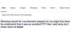 NOW THIS IS HOW YOU GOOGLE SOMETHING...