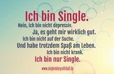 Ich frage mich manchmal wirklich, warum denken so viele, dass man als Single prinzipiell deprimiert, verzweifelt und unglücklich ist?