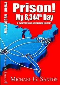 Prison! My 8,344th Day by Michael G. Santos. $2.99. Publisher: APS Publishing (January 25, 2011). 103 pages