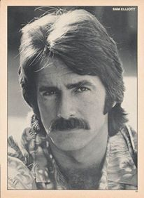 A very young and handsome Sam Elliott.  I think he got better with age!