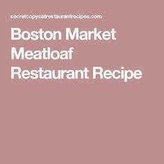 Boston Market Meatloaf Restaurant Recipe