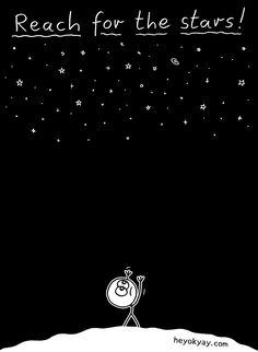 Reach for the stars | #dreams #motivation #cartoon #humor #heyokyay