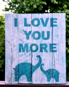 I love you more@Meghan Gallagher@Kelley Gallagher