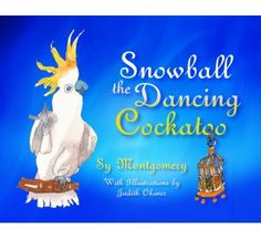 Snowball the Dancing Cockatoo Book from Birdbrain Gifts $15