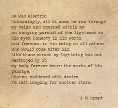 """""""He was electric"""" #love #quote @ j.m.grant"""
