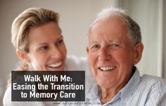 Walk With Me: Easing the Transition to Memory Care