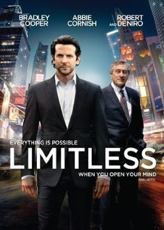 Limitless (2011) Directed by Neil Burger, starring Bradley Cooper, Anna Friel, Abbie Cornish and Robert De Niro. With the help of a mysterious pill that enables the user to access 100 percent of his brain abilities, a struggling writer becomes a financial wizard, but it also puts him in a new world with lots of dangers.