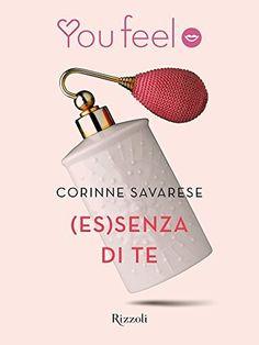 (Es)senza di te (Youfeel) di Corinne Savarese, http://www.amazon.it/dp/B00NVM4L04/ref=cm_sw_r_pi_dp_Ry0iub0354DD0