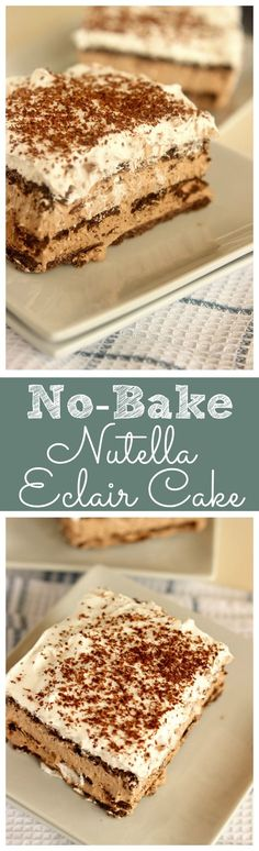 This No-Bake Nutella Eclair Cake is a quick and easy make-ahead dessert idea! Plus it's made with only 4 ingredients!