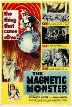 vintage movie poster: the magnetic monster 1953 Horror Movie Posters, Sci Fi Horror Movies, Old Movie Posters, Movie Poster Art, Concert Posters, Print Poster, Art Print, Classic Sci Fi Movies, Sf Movies
