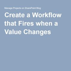Create a Workflow that Fires when a Value Changes
