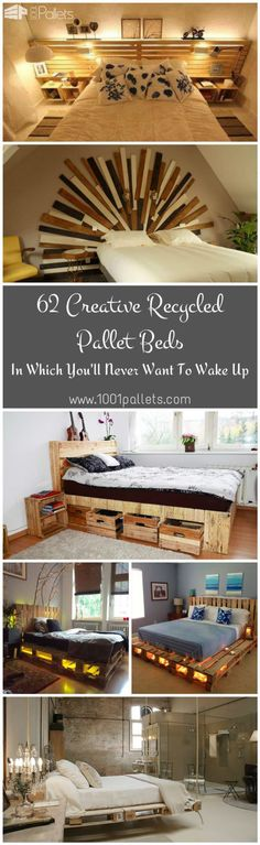 62 Creative Recycled Pallet Beds You'll Never Want To Leave! At 1001Pallets, we regularly receive creative ideas of beds made from recycled pallets. Today we will present you a selection of 62 Recycled Pallet Beds, bed frames and headboards made from recycled pallets. Those beds are so beautiful that you'll never want to get out of them! Maybe that could be a good excuse to...