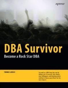 DBA Survivor: Become a Rock Star DBA free download by Thomas LaRock ISBN: 9781430227878 with BooksBob. Fast and free eBooks download.  The post DBA Survivor: Become a Rock Star DBA Free Download appeared first on Booksbob.com.