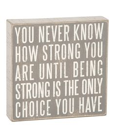 Primitives by Kathy Gray How Strong You Are Box Sign   zulily