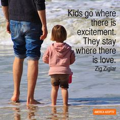 """Kids go where there is excitement. They stay where there is love."" Love is the answer."