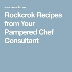 Rockcrok Recipes from Your Pampered Chef Consultant