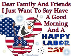 Olaf Good Morning Happy Labor Day Quote Pictures, Photos, and ...